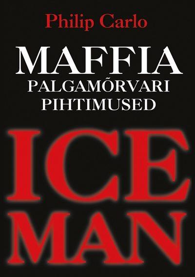 Iceman. Maffia palgamõrvari pihtimused