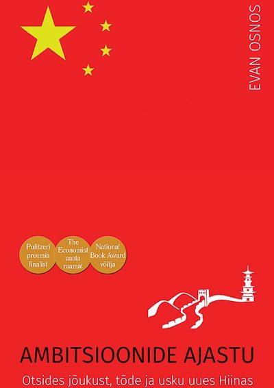 Ambitsioonide ajastu. Otsides jõukust, tõde ja usku uues Hiinas