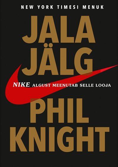 Jala jälg. Nike algust meenutab selle looja Phil Knight