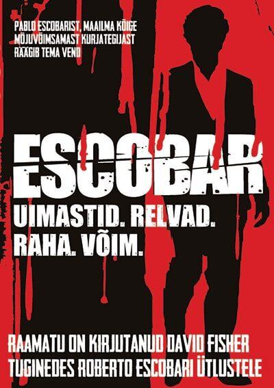 Escobar. Uimastid. Relvad. Raha. Võim