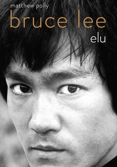 Bruce Lee. Elu
